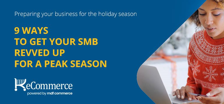 9 Ways To Get Your SMB Revved Up For a Peak Season